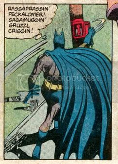batman sayin 'rassafrassin' peckalomer! sagamuggin' gruzzl criggin!', from detective comics 567, page 4